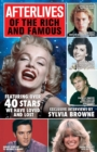 Afterlives Of The Rich And Famous : Featuring over 40 stars we have loved and lost - Book
