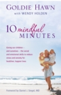 10 Mindful Minutes : Giving our children - and ourselves - the skills to reduce stress and anxiety for healthier, happier lives - Book