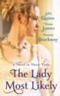The Lady Most Likely : A Novel in Three Parts - Book
