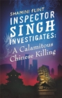 Inspector Singh Investigates: A Calamitous Chinese Killing : Number 6 in series - Book