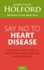 Say No To Heart Disease : The drug-free guide to preventing and fighting heart disease - Book