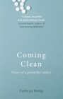 Coming Clean : Diary of a Painkiller Addict - Book