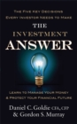 The Investment Answer : Learn to manage your money and protect your financial future - Book