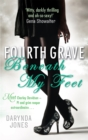 Fourth Grave Beneath My Feet : Number 4 in series - Book