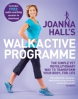 Joanna Hall's Walkactive Programme : The simple yet revolutionary way to transform your body, for life - Book
