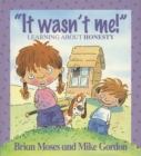Values: It Wasn't Me! - Learning About Honesty - Book