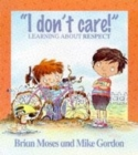 Values: I Don't Care - Learning About Respect - Book