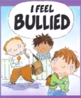 Your Feelings: I Feel Bullied - Book