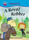 Start Reading: Princess PJ: A Royal Robber - Book