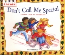 A First Look At: Disability: Don't Call Me Special - Book