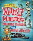 Awfully Ancient: Mangy Mummies, Menacing Pharoahs and Awful Afterlife : A moth-eaten history of the extraordinary Egyptians - Book