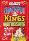 Barmy Biogs: Crackpot Kings, Queens & other Daft Royals - Book