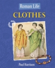 Roman Life: Clothes - Book