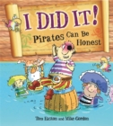 Pirates to the Rescue: I Did It!: Pirates Can Be Honest - Book