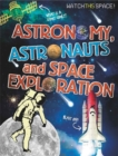 Watch This Space: Astronomy, Astronauts and Space Exploration - Book