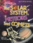 Watch This Space: The Solar System, Meteors and Comets - Book