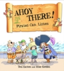 Pirates to the Rescue: Ahoy There! Pirates Can Listen - Book