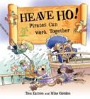Pirates to the Rescue: Heave Ho! Pirates Can Work Together - Book