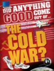 Did Anything Good Come Out of... the Cold War? - Book