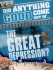 Did Anything Good Come Out of... the Great Depression? - Book