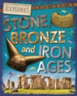 Explore!: Stone, Bronze and Iron Ages - Book