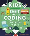 Kids Get Coding: Our Digital World - Book