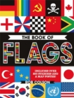 The Book of Flags : Includes over 250 Stickers and a Map Poster! - Book