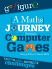 Go Figure: A Maths Journey Through Computer Games - Book