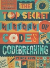 The Top Secret History of Codes and Code Breaking - Book