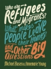 Who are Refugees and Migrants? What Makes People Leave their Homes? And Other Big Questions - Book