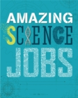 Amazing Jobs: Science - Book