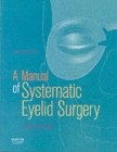A Manual of Systematic Eyelid Surgery - Book