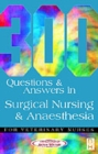 300 Questions and Answers in Surgical Nursing and Anaesthesia for Veterinary Nurses - Book