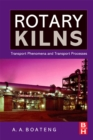 Rotary Kilns : Transport Phenomena and Transport Processes - eBook