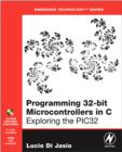 Programming 32-bit Microcontrollers in C : Exploring the PIC32 - Book