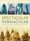 Spectacular Vernacular : London's 100 Most Extraordinary Buildings - Book