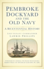 Pembroke Dockyard and the Old Navy : A Bicentennial History - Book