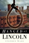 Hanged at Lincoln - eBook