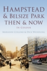 Hampstead & Belsize Park Then & Now - Book