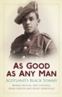 As Good as Any Man : Scotland's Black Tommy - Book