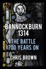 Bannockburn 1314 : The Battle 700 Years On - Book