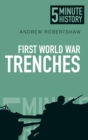 First World War Trenches: 5 Minute History - Book