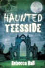 Haunted Teesside - Book