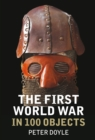 The First World War in 100 Objects - eBook