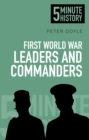 First World War Leaders and Commanders: 5 Minute History - Book
