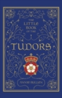 The Little Book of the Tudors - Book