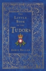 The Little Book of the Tudors - eBook