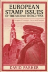 European Stamp Issues of the Second World War : Images of Triumph, Deceit and Despair - Book