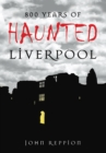 800 Years of Haunted Liverpool - eBook