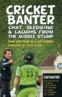 Cricket Banter : Chat, Sledging & Laughs from The Middle Stump - Book